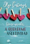 Descargar ebook gratis ahora QUIERO APRENDER A QUERERME CON ASERTIVIDAD de OLGA CASTANYER MAYER-SPIESS 9788433038401 (Spanish Edition) CHM PDF