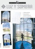 LUZ Y SOMBRA: EJERCICIOS PARRAMON Nº 21 - 9788434221901 - VV.AA.
