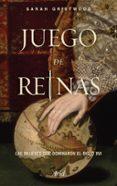 JUEGO DE REINAS: LAS MUJERES QUE DOMINARON EL SIGLO XVI - 9788434426801 - SARAH GRISTWOOD