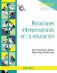 RELACIONES INTERPERSONALES EN LA EDUCACION - 9788436826401 - MIGUEL ANGEL GARRIDO