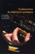 FUNDAMENTOS DE ELECTRONICA ANALOGICA - 9788437065601 - JOSE ESPI LOPEZ