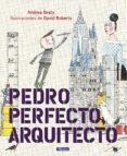 PEDRO PERFECTO, ARQUITECTO - 9788448849801 - ANDREA BEATY