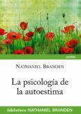LA PSICOLOGIA DE LA AUTOESTIMA - 9788449327001 - NATHANIEL BRANDEN