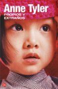 PROPIOS Y EXTRAÑOS - 9788466320801 - ANNE TYLER