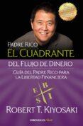 EL CUADRANTE DEL FLUJO DE DINERO: GUIA DEL PADRE RICO PARA LA LIBERTAD FINANCIERA - 9788466332101 - ROBERT T. KIYOSAKI