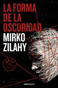 la forma de la oscuridad (un caso del comisario mancini 2)-mirko zilahy-9788466346801