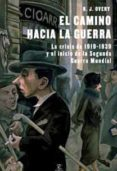 EL CAMINO HACIA LA GUERRA: LA CRISIS DE 1919-1939 Y EL INICIO DE LA SEGUNDA GUERRA MUNDIAL - 9788467031201 - RICHARD OVERY