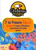 EJERCICIOS PARA 3º DE PRIMARIA: EJERCICIOS DE LENGUA, ATEMATICAS Y CONOCIMIENTO DEL MEDIO (CHULETAS) - 9788467032901 - GABRIELA PRO