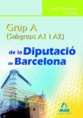 GRUP A (A1 Y A2) DE LA DIPUTACIO DE BARCELONA. TEST GENERAL COMU - 9788467625301 - VV.AA.