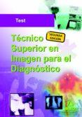 TECNICO SUPERIOR DE IMAGEN PARA EL DIAGNOSTICO. TEST - 9788467676501 - VV.AA.