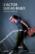 l'actor lucas bilbo (ebook)-àngel burgas i tremols-9788468332901