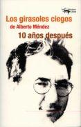 LOS GIRASOLES CIEGOS DE ALBERTO MÉNDEZ 10 AÑOS DESPUÉS - 9788477747901 - ITZIAR LOPEZ GUIL