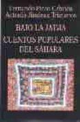 BAJO LA JAIMA: CUENTOS POPULARES DEL SAHARA - 9788478131501 - VV.AA.