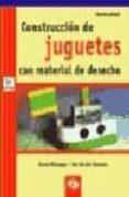 CONSTRUCCION DE JUGUETES CON MATERIAL DE DESECHO - 9788478841301 - CHARO PIÑANGO