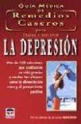 GUIA MEDICA DE REMEDIOS CASEROS PARA TRATAR Y PREVENIR LA DEPRESI ON - 9788479023201 - VV.AA.