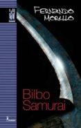 BILBO SAMURAI - 9788481365801 - FERNANDO MORILLO