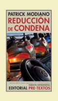 REDUCCION DE CONDENA - 9788481919301 - PATRICK MODIANO