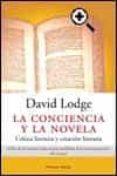 LA CONCIENCIA Y LA NOVELA: CRITICA LITERARIA Y CREACION LITERARIA - 9788483076101 - DAVID LODGE