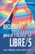 RECURSOS PARA EL TIEMPO LIBRE/5: JUEGOS, TRABALENGUAS, ACERTIJOS, ANECDOTAS, HUMOR... - 9788483163801 - FRANCISCO PEREZ POLO