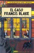 EL CASO FRANCIS BLAKE (LAS AVENTURAS DE BLAKE Y MORTIMER Nº 13) - 9788484319801 - JEAN VAN HAMME