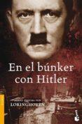 EN EL BUNKER CON HITLER - 9788484329701 - BERND FREYTANG VON LORINGHOVEN