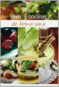 VIVIR Y COCINAR DE FORMA SANA - 9788484591801 - AURORA SANCHEZ