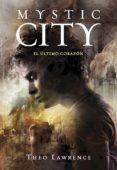 el último corazón (mystic city 2) (ebook)-theo lawrence-9788490433201