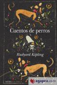 CUENTOS DE PERROS - 9788490653401 - RUDYARD KIPLING