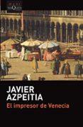 el impresor de venecia-javier azpeitia-9788490665701