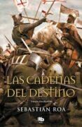 las cadenas del destino (trilogia almohade 3)-sebastian roa-9788490705001