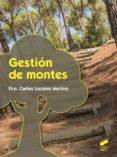 GESTION DE MONTES - 9788490774601 - FRANCISCO CARLOS LOZANO MERINO