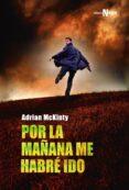 POR LA MAÑANA ME HABRÉ IDO - 9788491042501 - ADRIAN MCKINTY