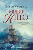 MUERTE EN EL HIELO - 9788491643401 - ALBER VAZQUEZ