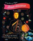 DESCUBRA Y RELÁJESE - BREVE DESCANSO - 9788491783701 - VV.AA.