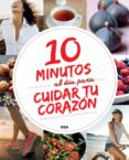 10 MINUTOS AL DIA PARA MEJORAR TU CORAZON - 9788491870401 - VV.AA.