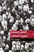 INVASIO SUBTIL I ALTRES CONTES - 9788492672301 - PERE CALDERS