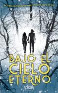 BAJO EL CIELO ETERNO - 9788493924201 - VERONICA ROSSI