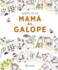 MAMÁ AL GALOPE - 9788494648601 - JIMENA TELLO