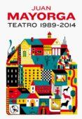 TEATRO 1989-2014 - 9788495291301 - JUAN MAYORGA