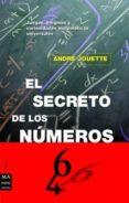 EL SECRETO DE LOS NUMEROS - 9788495601001 - ANDRE JOUETTE