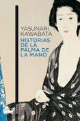 HISTORIAS DE LA PALMA DE LA MANO - 9788496580701 - YASUNARI KAWABATA