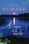 AL AMPARO DE LA NOCHE - 9788496711501 - LINDA HOWARD