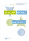 EDUCAR EN RED: INTERNET COMO RECURSO PARA LA EDUCACION - 9788497000901 - JOSE IGNACIO AGUADED GOMEZ