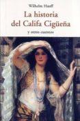 LA HISTORIA DEL CALIFA CIGUEÑA Y OTROS CUENTOS - 9788497167901 - WILHELM HAUFF