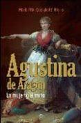 AGUSTINA DE ARAGON: LA MUJER Y EL MITO - 9788497347501 - MARIA PILAR QUERALT DEL HIERRO