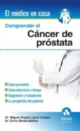 COMPRENDER EL CANCER DE PROSTATA - 9788497353601 - MIGUEL A. LOPEZ COSTEA