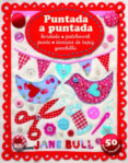 PUNTADA A PUNTADA - 9788498016901 - JANE BULL