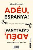 ADEU ESPANYA! ADEU CATALUNYA! - 9788498091601 - MIQUEL PORTA PERALES
