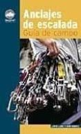 ANCLAJES DE ESCALADA: GUIA DE CAMPO - 9788498291001 - VV.AA.