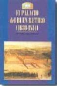 EL PALACIO DEL BUEN RETIRO (1630-1810) - 9788498730401 - MARIA ISABEL GEA ORTIGAS